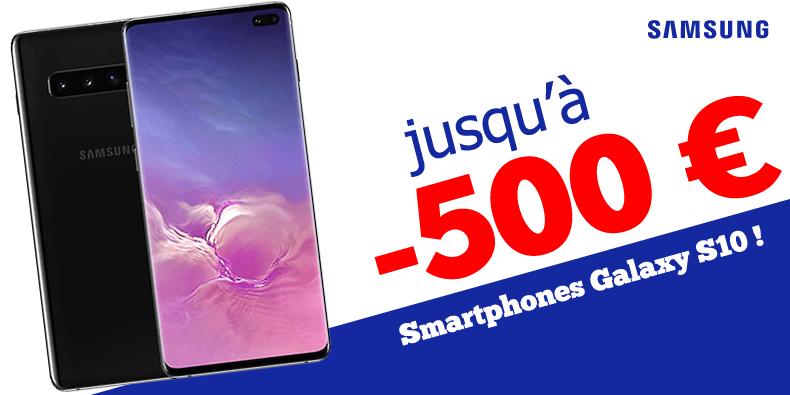 Jusqu'à – 500 € sur les smartphones Samsung Galaxy S10!